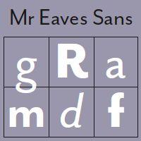 Mr. Eaves Sans by Zuzana Licko. Sensa grazie ma ancora legato al diciottesimo secolo.