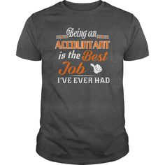 Being An Accountant Is The Best Job T-Shirt #gift #ideas #Popular #Everything #Videos #Shop #Animals #pets #Architecture #Art #Cars #motorcycles #Celebrities #DIY #crafts #Design #Education #Entertainment #Food #drink #Gardening #Geek #Hair #beauty #Health #fitness #History #Holidays #events #Home decor #Humor #Illustrations #posters #Kids #parenting #Men #Outdoors #Photography #Products #Quotes #Science #nature #Sports #Tattoos #Technology #Travel #Weddings #Women