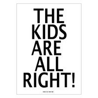 "Poster The Kids are All Right Monochromes Poster ""The Kids are All Right - And so are we!"" Poster"