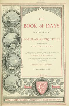 The book of days : a miscellany of popular antiquities in connection with the…