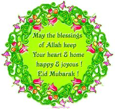 "ISLAMIC Quote: ""May the blessings of Allah keep your heart & home happy & joyous! Eid Mubarak!""   _____________________________ Reposted by Dr. Veronica Lee, DNP (Depew/Buffalo, NY, US)"