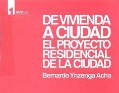 De vivienda a ciudad : el proyecto residencial de la ciudad / Bernardo Ynzenga Acha. Signatura: 60 YNZ No catálogo: http://kmelot.biblioteca.udc.es/record=b1509971~S1*gag