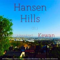 Hansen Hills ft. Kewan by A Lion Unleashed on SoundCloud