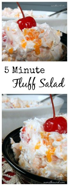 5 Minute Fluff Salad (can substitute any other fruit, like peaches, instead of the mandarin oranges).