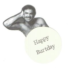 Sometimes birthdays call for a little retro beefcake.