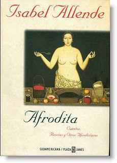 Walking around: Isabel Allende: Afrodita. Cuentos, recetas y otros afrodisíacos