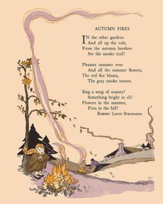 "Autumn Fires by Robert Louis Stevenson. ""Childcraft, Volume One. Poems of Early Childhood."" Published by the Quarrie Corp in Chicago. Mabon, Samhain, Autumn Day, Autumn Leaves, Autumn Poem, Fall Poems, Autumn Quotes And Sayings, Poems About Autumn, Maple Leaf"
