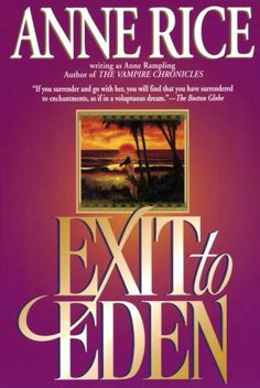 """""""Exit to Eden"""" by Anne Rampling aka Anne Rice."""