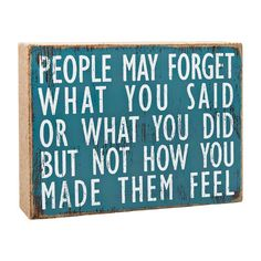 """Home Decor- Quotes: wall art friends and people quote wood blue  People May Forget Wall Art, 6"""" x 8""""  //  $6.99 Home Decor Quotes, Art Friend, Wall Decor, Wall Art, People Quotes, Forget, Decorating Ideas, Mood, Feelings"""