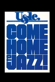 """""""Come home to Jazz!"""" - Herb Lubalin"""