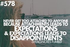 attachment>expectations>dissapointment