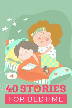 Quick bedtime stories to send your kids off to dreamland.
