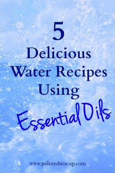 5 Delicious and Refreshing water recipes using essential oils to keep you hydrated this summer! Plus help reduce your sugar intake! www.paintedteacup.com