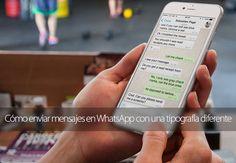 Cómo enviar mensajes en WhatsApp con una tipografía diferente