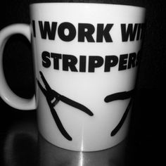 I Work With Strippers  Electrician   Coffee Mug by WarholeDesigns