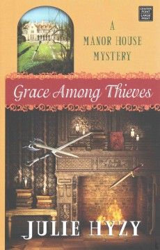 Grace Among Thieves by Julie Hyzy in Large Print - 6/19/2015