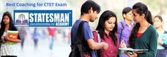 If you want to improve your CTET exam preparation skills then you need best Coaching. Statesman Academy offer students CTET preparation courses for students who wants to get good score in government exam for good future.