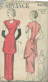 "An original ca. 1940's Advance Pattern 4695.  Dress that looks like a dress suit.  Bodice is made like an ""apron"" with scallop neckline in front and scalloped hem that hangs mid-thigh and diagonally rises in back, finishing with a large bow at back waistline center.  Short sleeves are similarly scalloped.  Version 1 is street length and version 2 is evening length.  NOTE:   Bodice front piece ""B"" is missing."