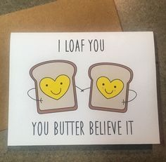 Mother's Day Card | I loaf you. You butter believe it.