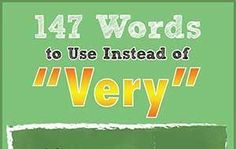 "147 Words to Use Instead of ""Very"" (Infographic)"