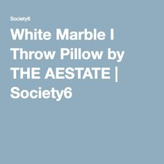White Marble I Throw Pillow by THE AESTATE | Society6