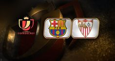 Barcelona vs Sevilla, Final Copa del Rey 2016 ¡En vivo por internet! - https://webadictos.com/2016/05/22/barcelona-vs-sevilla-final-copa-del-rey-2016/?utm_source=PN&utm_medium=Pinterest&utm_campaign=PN%2Bposts