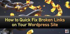 How to Quick Fix Broken Links on Your WordPress Site Content Marketing, Digital Marketing, Wordpress, Link, Blog, Campaign, Engagement, Website, Medium