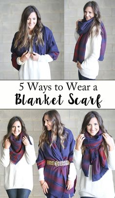 An easy blanket scarf tutorial showing you how to wear them 5 functional ways and also rounding up all of my favorites under $50!