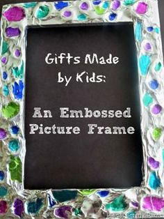 Gifts Made by Kids - Embossed Picture Frame