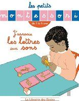 Les petits Montessori - J'associe les lettres aux sons