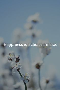 I choose happiness! Choose Happiness, Happiness Is A Choice, All Quotes, Choose Me, Affirmations, Happy, Movie Posters, Fashion, Moda