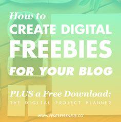 How to Create Digital Freebies for Your Blog Readers — FEMTREPRENEUR