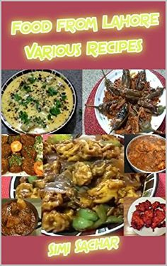 The afghan cookbook a culinary journey into afghan cuisine and food from lahore various recipes by simi sachar httpsamazon forumfinder Choice Image