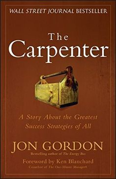 Download free The Carpenter: A Story About the Greatest Success Strategies of All by Jon Gordon (2014-06-17) pdf