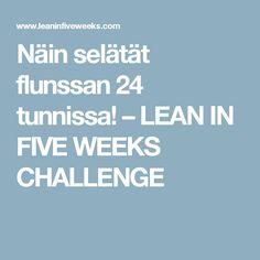 Näin selätät flunssan 24 tunnissa! – LEAN IN FIVE WEEKS CHALLENGE