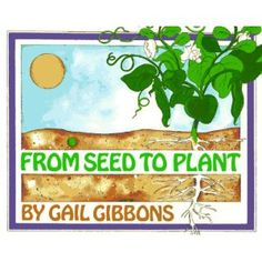 From Seed to Plant by Gail Gibbons #Kids #Books #Gardens #Gail_Gibbons #From_Seed_to_Plant