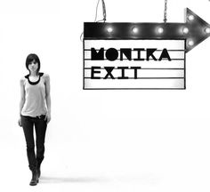 Monika-Exit... and the song Yes I do!