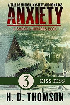 Anxiety: Kiss Kiss - Episode 3 - A Tale of Murder, Mystery and Romance (Anxiety: A Smoke and Mirrors Book), http://www.amazon.com/dp/B00Q910YLO/ref=cm_sw_r_pi_awdm_wqaTub1Y645Z2