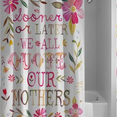 Kate Spade Quote Floral Design Shower Curtain