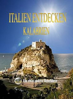 Italien entdecken: Kalabrien von Daggi Geiselmann https://www.amazon.de/dp/B01FVUSNNE/ref=cm_sw_r_pi_dp_DREpxb94ED6XK