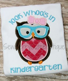 Look Whoo's in Kindergarten Shirt First by SewBerryCuteBoutique, $25.00
