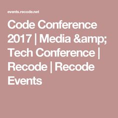 Code Conference 2017 | Media & Tech Conference | Recode | Recode Events