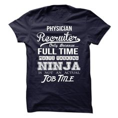 Physician Recruiter T-Shirts, Hoodies. BUY IT NOW ==► https://www.sunfrog.com/LifeStyle/Physician-Recruiter.html?id=41382