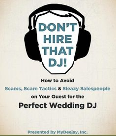 Download Our Free EBook Where We Outline The Most Common Scams And Sleazy Practices In Wedding DJ Industry Provide Concrete Guidance On How To Find