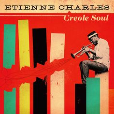Etienne Charles - Creole Soul, streaming at the NYT.
