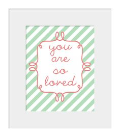 Nursery Wall Decor- Prints for Kids- Quote Print for Nursery-You Are So Loved- Mint and Coral