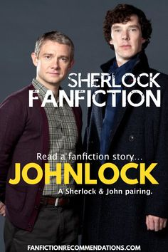 Do you love Sherlock BBC? So do we! We're addicted in fact. We've decided the best way to stay updated on Sherlock Holmes and John Watson is through reading Sherlock fanfiction. Check out our Sherlock Recommended reading lists at https://fanfictionrecommendations.com/sherlock-fanfiction-rec-list/#ship=John/Sherlock