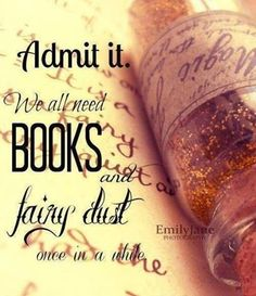 books and fairy dust...you simply can't go wrong..