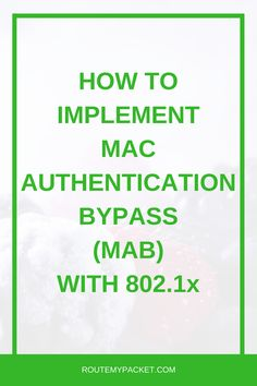 MAB: Mac Authentication Bypass on – Route My Packet Juniper Networks, Mac Address, Computer Network, Learning, Commercial, Electronics, Studying, Teaching, Consumer Electronics