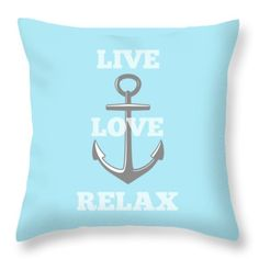 Live Love Relax - Customizable Color Throw Pillow by Inspired Arts. You choose any background color you like!